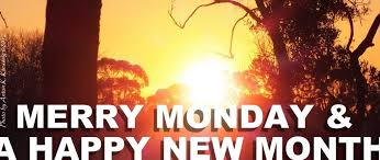 merry monday a happy new month on a new week