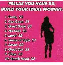 Build Your Meme - 25 best memes about build your ideal woman build your ideal