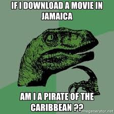 Pirate Meme Generator - if i download a movie in jamaica am i a pirate of the caribbean
