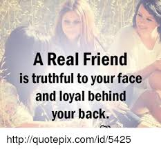 Real Friend Meme - a real friend is truthful to your face and loyal behind your back