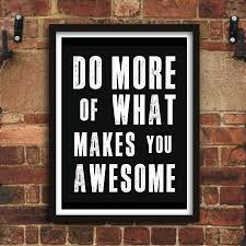 do more of what makes you awesome http www amazon com dp