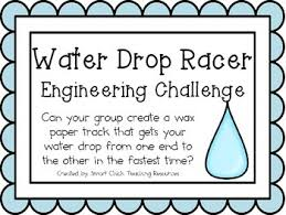 Challenge Water Drop Water Drop Racer Engineering Challenge Project Stem Activity