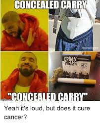 Carry On Meme - concealed carry concealed carry yeah it s loud but does it cure