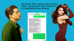 we don t talk anymore by charlie puth song lyrics text prank on we don t talk anymore by charlie puth song lyrics text prank on ex girlfriend gone wrong