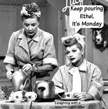 Funny Monday Meme - lol i love i love lucy coffee alert pinterest coffee mondays