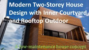 modern two storey house design with inner courtyard and rooftop