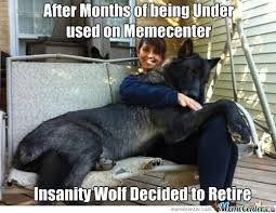 Insanity Wolf Memes - after months of being under on memecenter funny wolf meme picture
