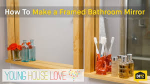 Framed Bathroom Mirrors by How To Make A Framed Bathroom Mirror With Young House Love Youtube