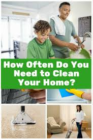 how often do you need to clean your home the budget diet