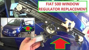 window regulator removal and replacement on fiat 500 2008 2009