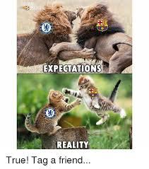 Tag A Friend Meme - ren expectations reality true tag a friend meme on