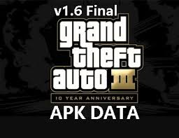 grand theft auto 3 apk grand theft auto iii v1 6 apk data