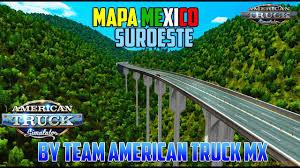 map mexico suroeste v1 0 v1 5 x for ats zagruzka mods com