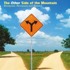the other side of the mountain the other side of the mountain bluegrass newgrass and beyond