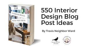 Interior Design Blog Post Ideas Travis Neighbor Ward - Interior design blog ideas