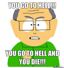 Go Die Meme - meme you go to hell you to hell and you die image picsmine