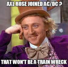 Acdc Meme - meme creator axl rose joined ac dc that won t be a train wreck