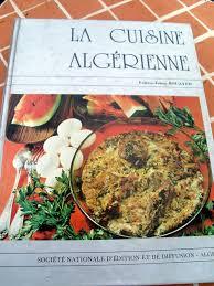 recette de cuisine alg ienne traditionnelle debat autour de la cuisine algerienne dziriya