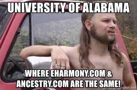 Eharmony Meme - university of alabama where eharmony com ancestry com are the same