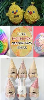 cool easter ideas cool easter egg decorating ideas hative