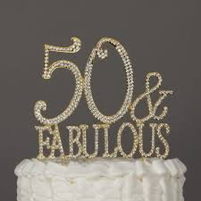 rhinestone cake toppers 50 and fabulous cake topper gold for 50th birthday party