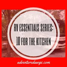 rv essentials series 10 for the kitchen adventure dawgs blog