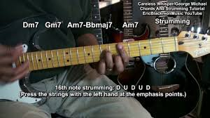 George Michael Youtube by Revised Careless Whisper George Michael Chord Strum Tutorial