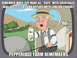 What Is An Exle Of A Meme - remember when jeep made all jeeps with solid axles real 4x4