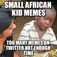 Meme African Kid - small african kid memes on memegen