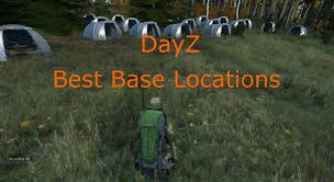 dayz the best places for bases