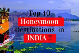 best for honeymoon 40 best honeymoon destinations in india weekend thrill