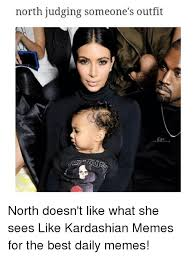 Best Daily Memes - north judging someone s outfit north doesn t like what she sees like