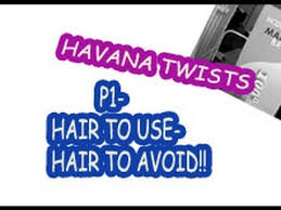 what kind of hair do you use for crochet braids 28 havana twists part 1 hair to use hair to avoid afro tales
