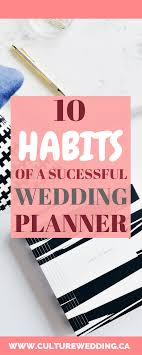 how do you become a wedding planner 10 habits of a successful wedding planner start a wedding