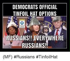 Tin Foil Hat Meme - democrats official tinfoil hat options acaution tin foil hat area
