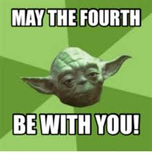 May The Fourth Be With You Meme - may the fourth be with you may the fourth meme on me me