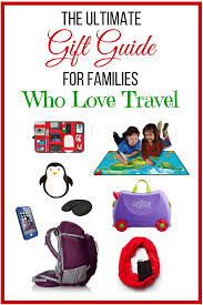 the best travel gifts for families who travel