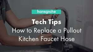 hansgrohe tech tips replace a pullout kitchen faucet hose