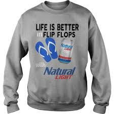 natty light t shirt life is better in flip flops with natural light shirt hoodie and v