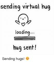 Loading Meme - sending virtual hug loading hug sent sending hugs meme on me me