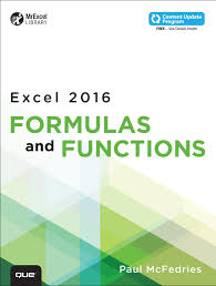 Formulas For Spreadsheets Excel 2016 Formulas And Functions Includes Content Update Program