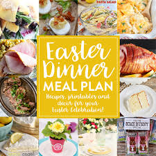 Dinner Special Ideas Easter Dinner Ideas U2013 Fun Squared