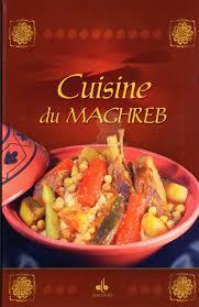 cuisine maghreb cuisine du maghreb livre
