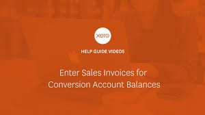 enter sales invoices for your conversion balances featured xero tv