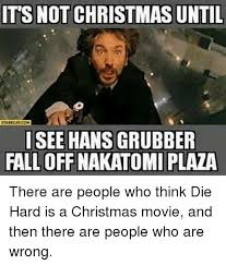 Die Hard Meme - its not christmas until starecalcom i see hans grubber fall off