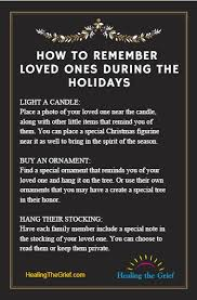 how to remember loved ones during the holidays healing the grief