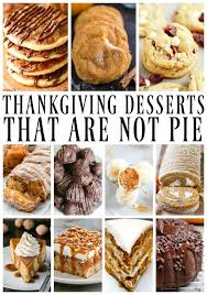 25 thanksgiving desserts that are not pie a dash of sanity