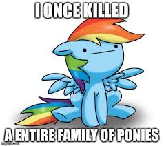 Mlp Funny Meme - image tagged in funny cute memes mlp imgflip