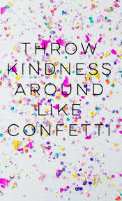 kindness quotes confetti 32 best quotes images on pinterest fitness quotes good morning