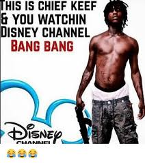 Chief Keef Memes - his is chief keef you watchin disney channel bang bang